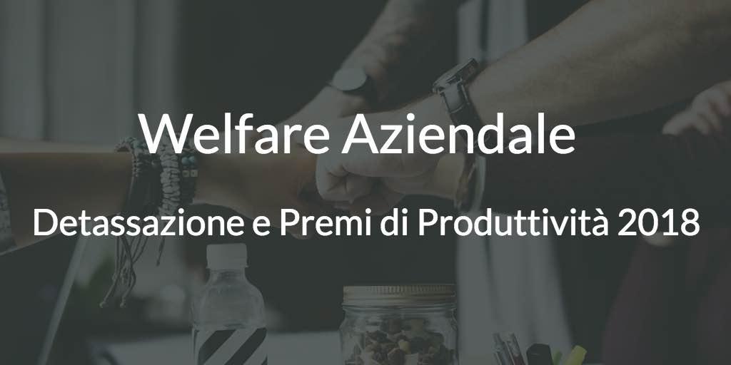 Welfare Aziendale Detassazione e Premi di produttività 2018